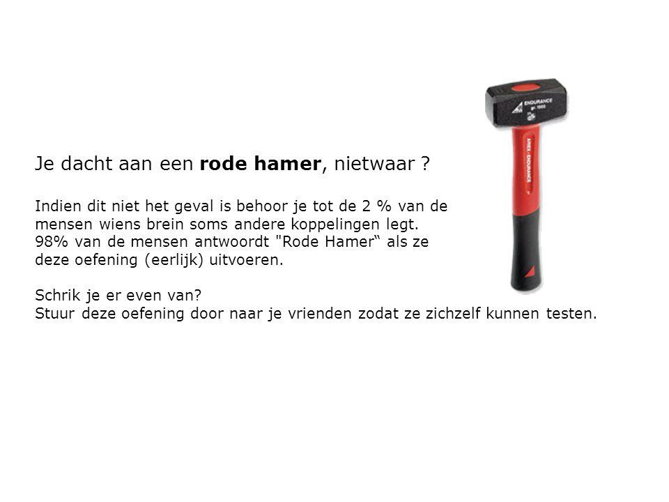 Je dacht aan een rode hamer, nietwaar