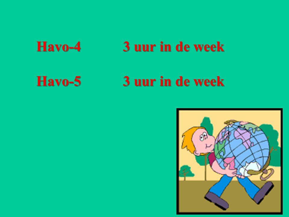 Havo-4 3 uur in de week Havo-5 3 uur in de week