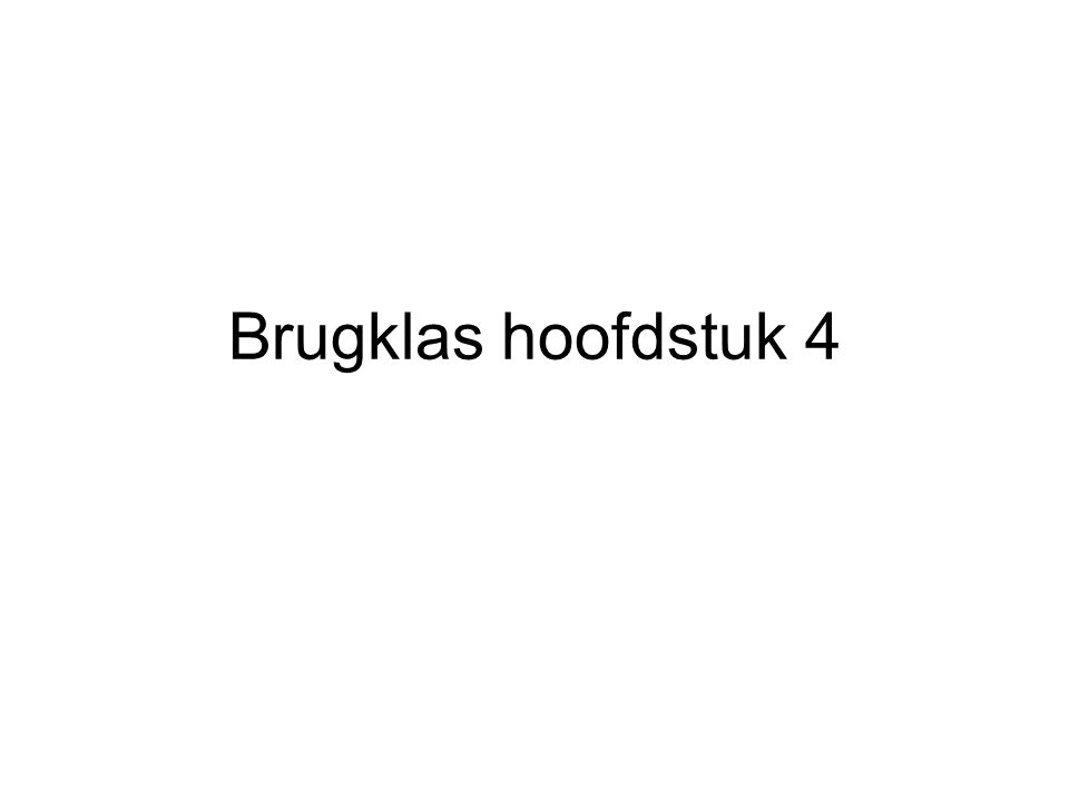 Brugklas hoofdstuk 4
