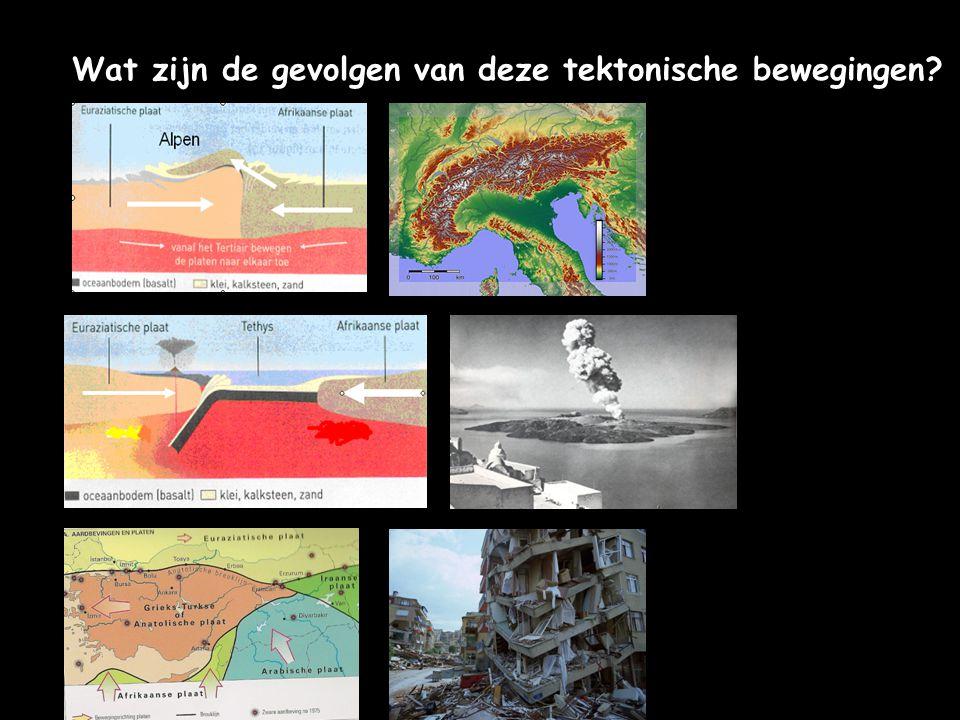 Wat zijn de gevolgen van deze tektonische bewegingen