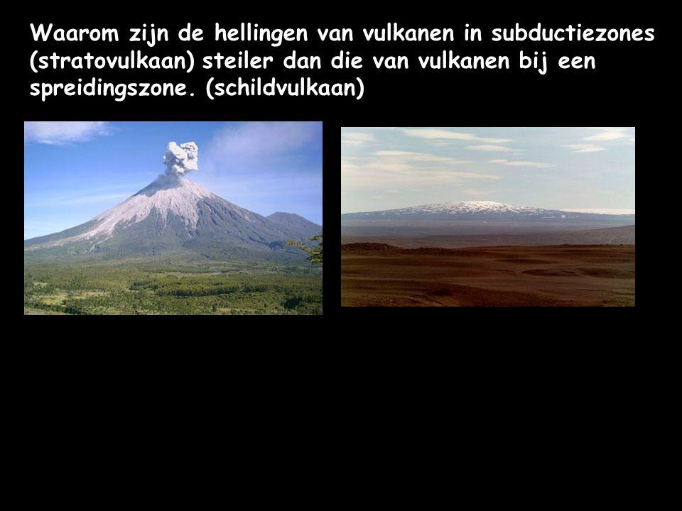 Waarom zijn de hellingen van vulkanen in subductiezones (stratovulkaan) steiler dan die van vulkanen bij een spreidingszone.