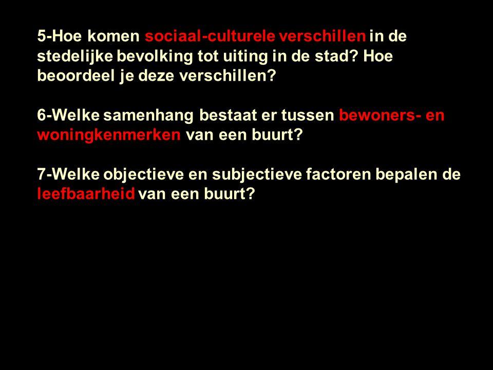 5-Hoe komen sociaal-culturele verschillen in de stedelijke bevolking tot uiting in de stad Hoe beoordeel je deze verschillen