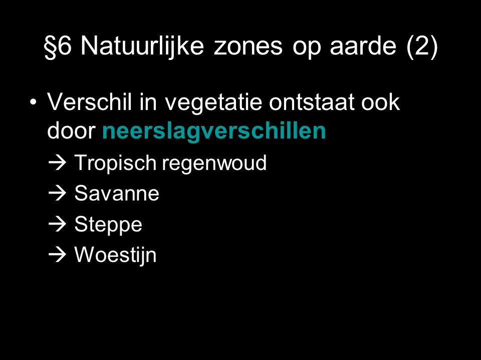 §6 Natuurlijke zones op aarde (2)