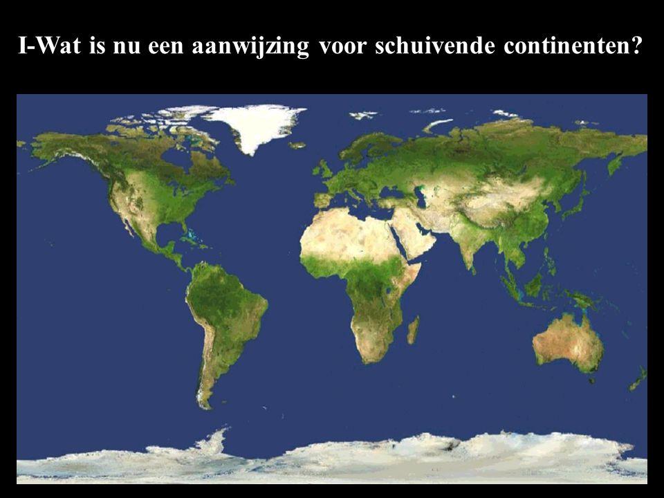 I-Wat is nu een aanwijzing voor schuivende continenten