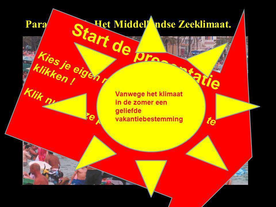 Start de presentatie Kies je eigen route door in de dia's te klikken !