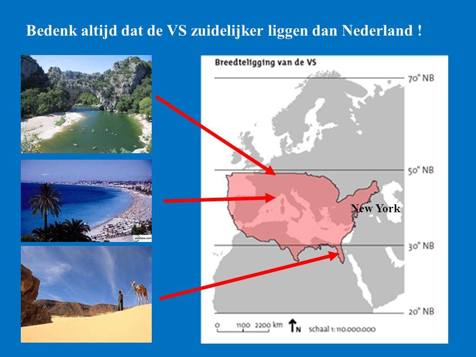 Bedenk altijd dat de VS zuidelijker liggen dan Nederland !