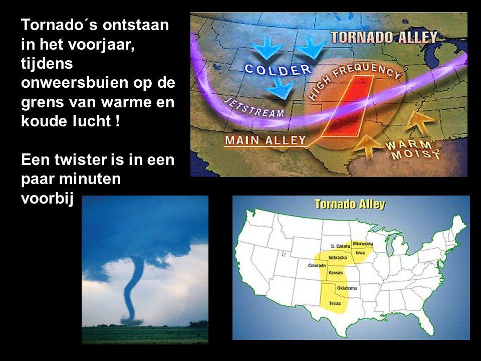 Tornado´s ontstaan in het voorjaar, tijdens onweersbuien op de grens van warme en koude lucht .