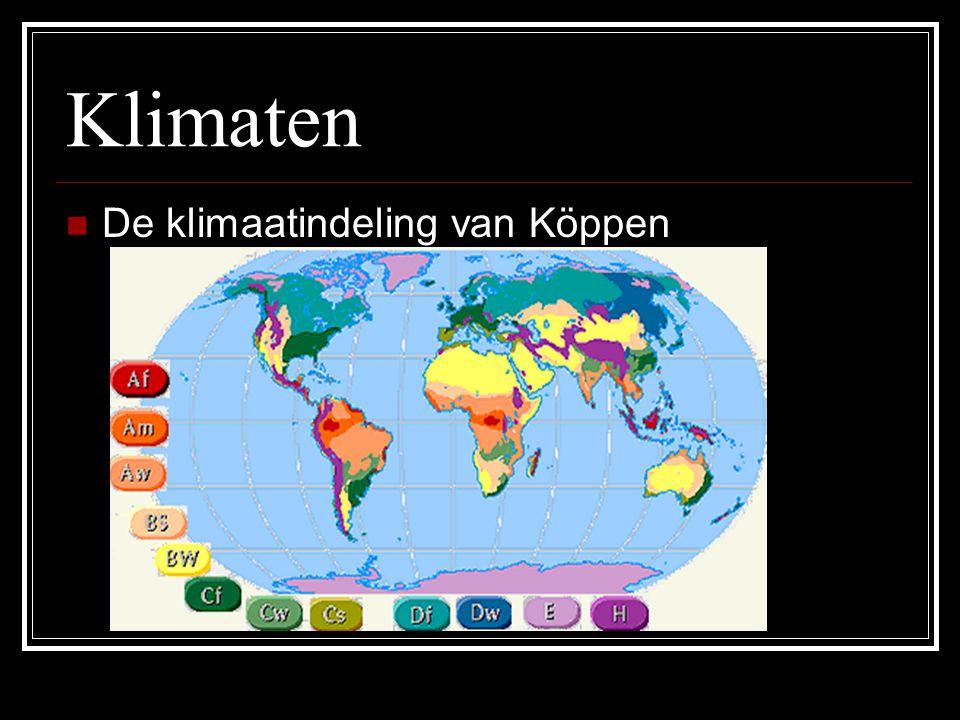 Klimaten De klimaatindeling van Köppen