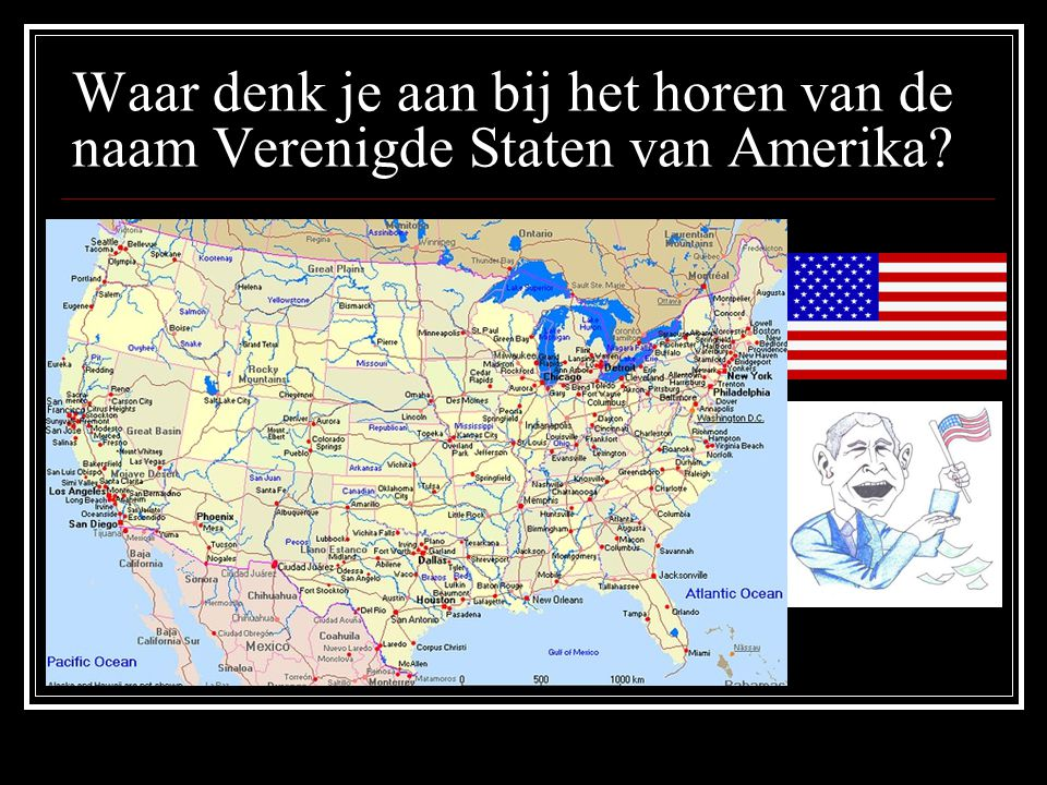 Waar denk je aan bij het horen van de naam Verenigde Staten van Amerika