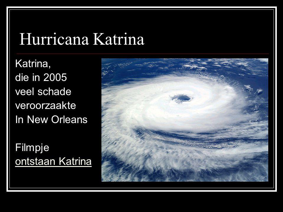 Hurricana Katrina Katrina, die in 2005 veel schade veroorzaakte