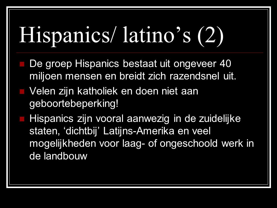 Hispanics/ latino's (2)