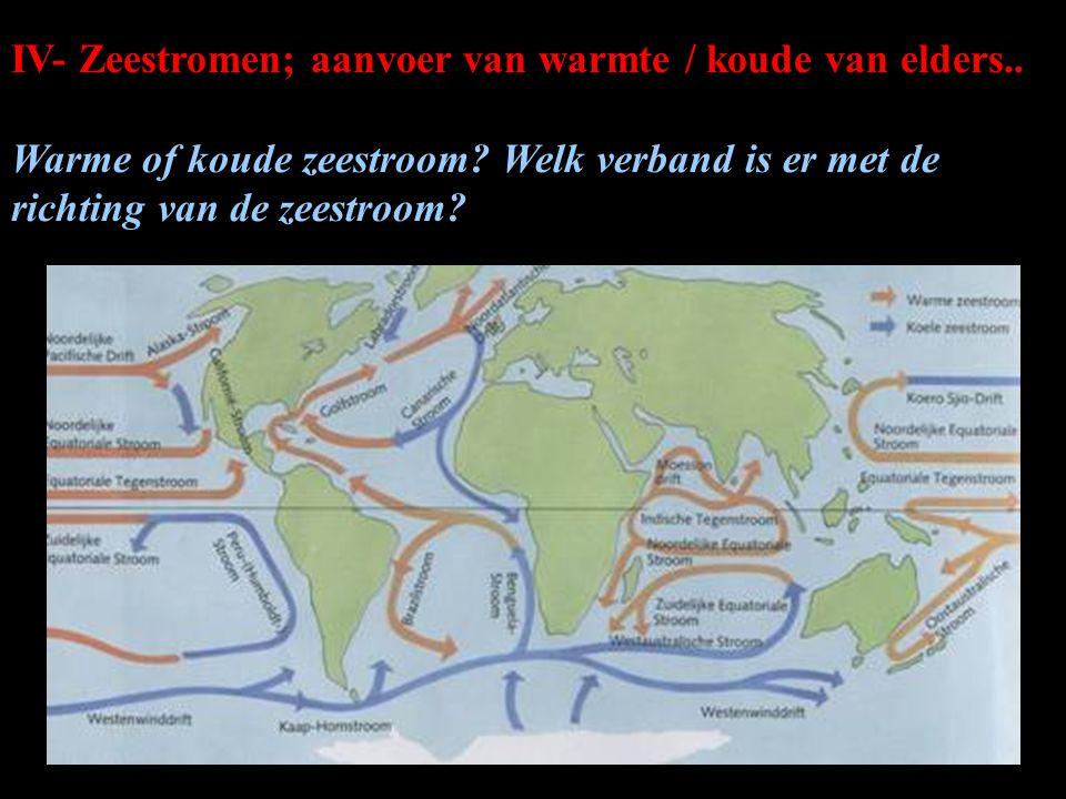IV- Zeestromen; aanvoer van warmte / koude van elders..