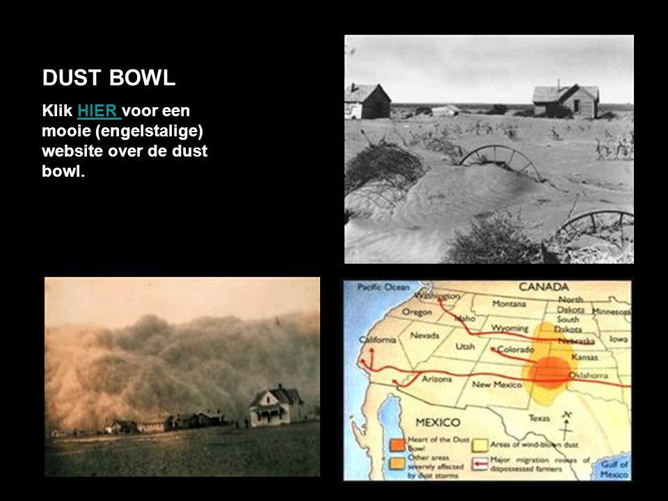 DUST BOWL Klik HIER voor een mooie (engelstalige) website over de dust bowl.