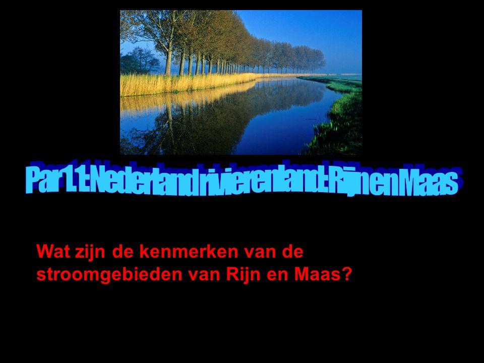 Par 1.1: Nederland rivierenland: Rijn en Maas
