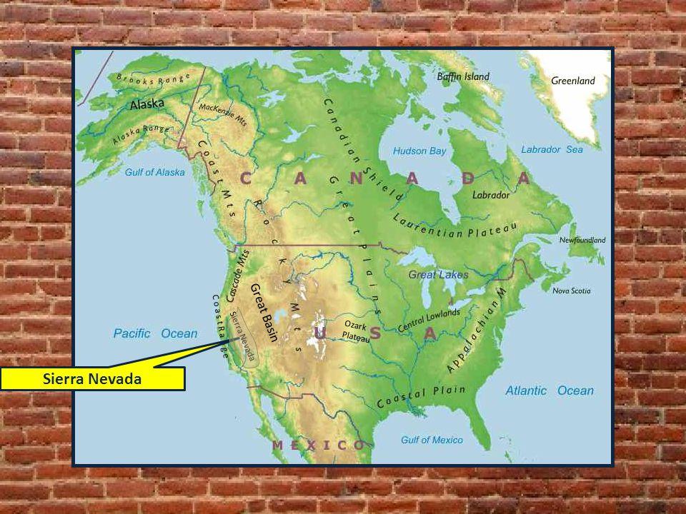 Sierra Nevada Alaska Great Basin C o a s t R a n g e Sierra Nevada