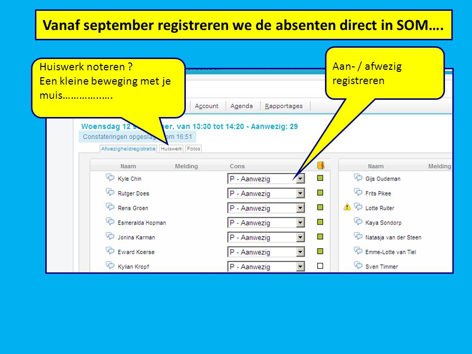 Vanaf september registreren we de absenten direct in SOM….