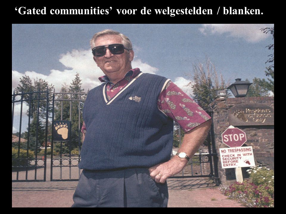 'Gated communities' voor de welgestelden / blanken.