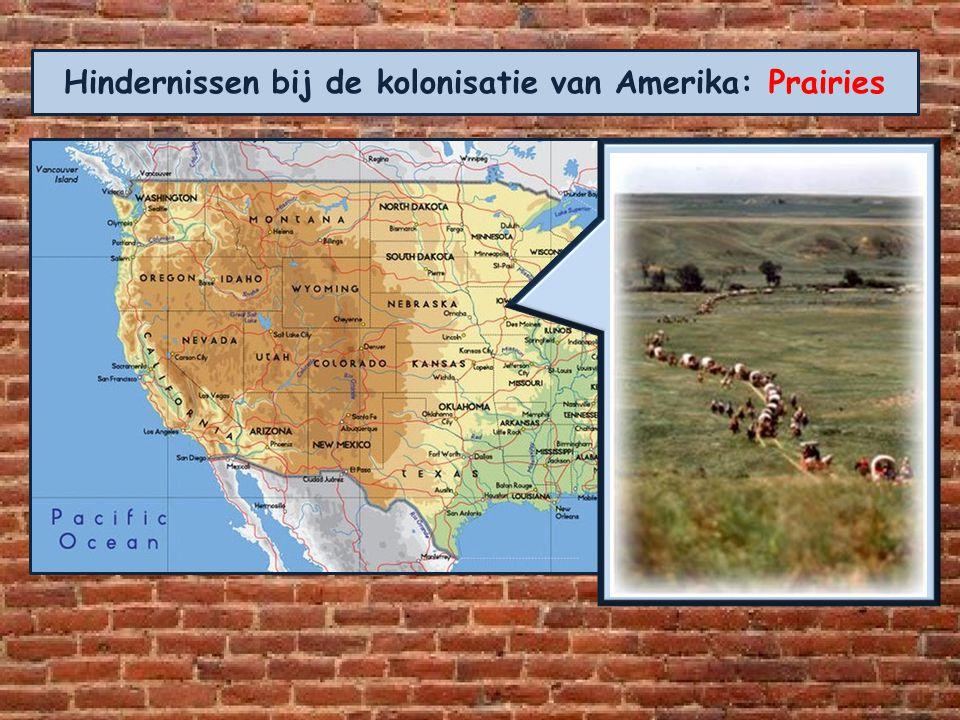 Hindernissen bij de kolonisatie van Amerika: Prairies
