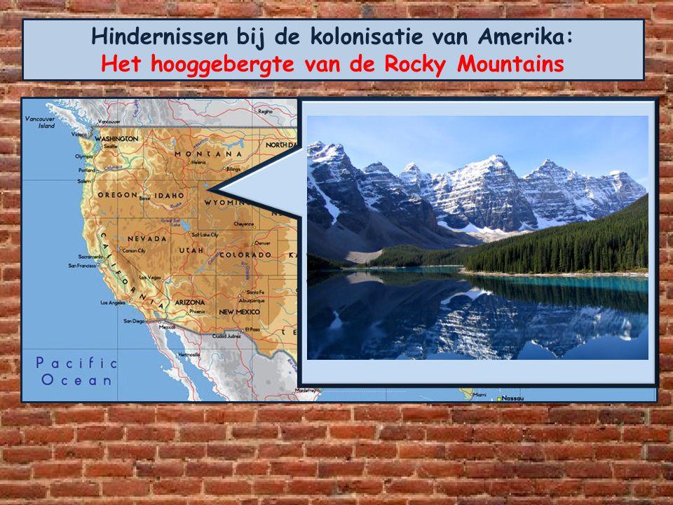 Hindernissen bij de kolonisatie van Amerika: Het hooggebergte van de Rocky Mountains