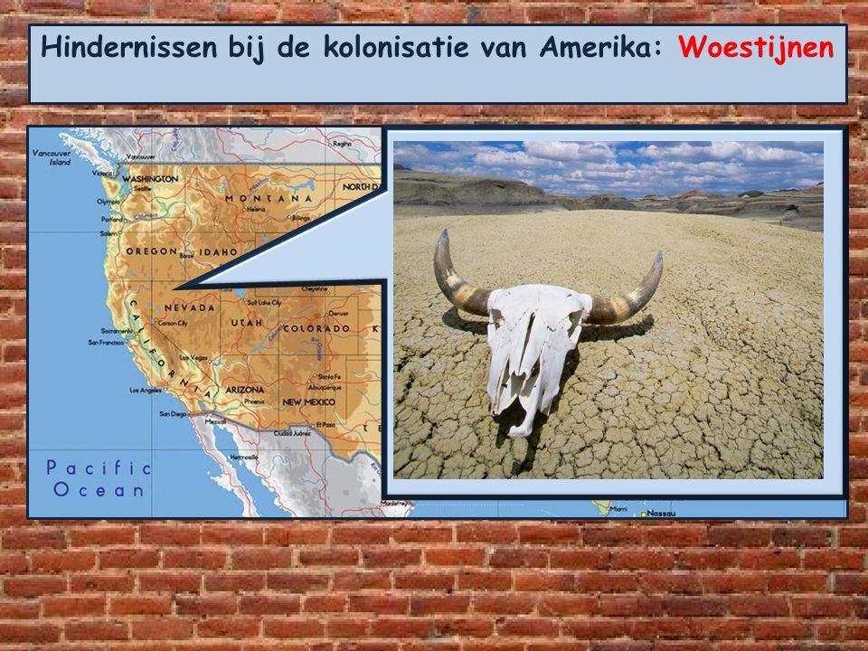 Hindernissen bij de kolonisatie van Amerika: Woestijnen