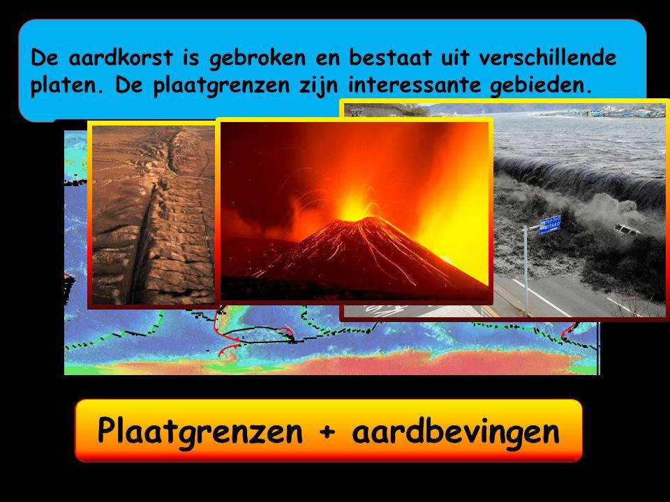 Plaatgrenzen + vulkanen Plaatgrenzen + aardbevingen