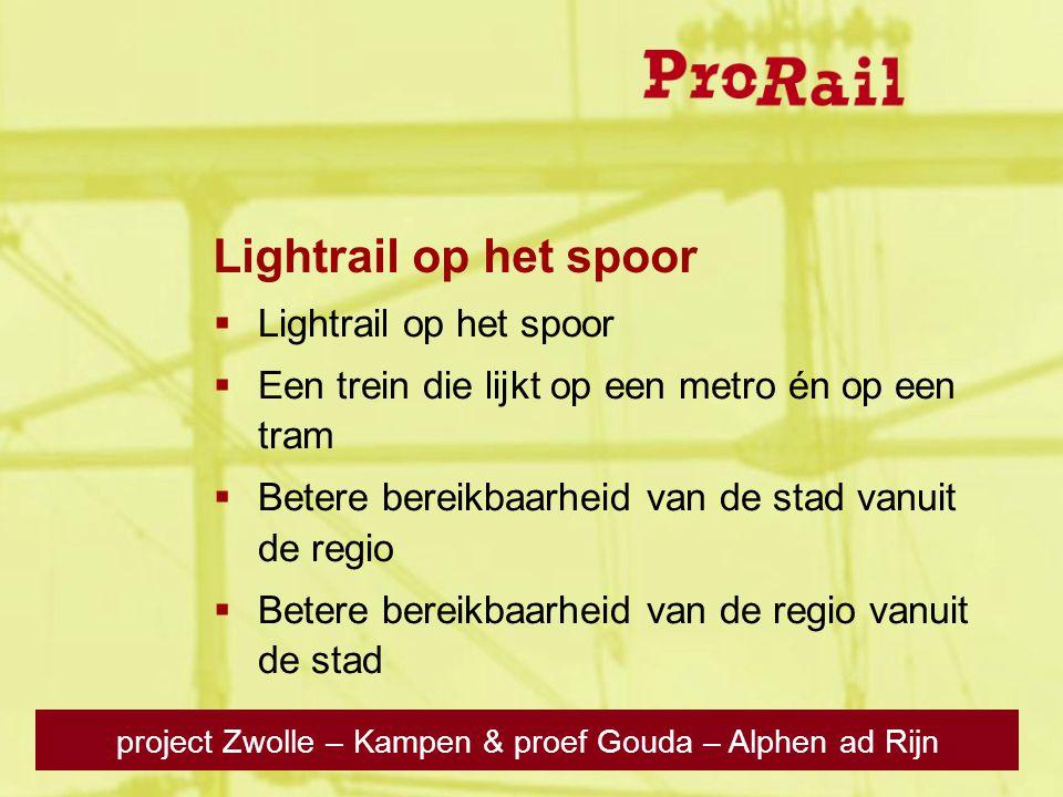 project Zwolle – Kampen & proef Gouda – Alphen ad Rijn