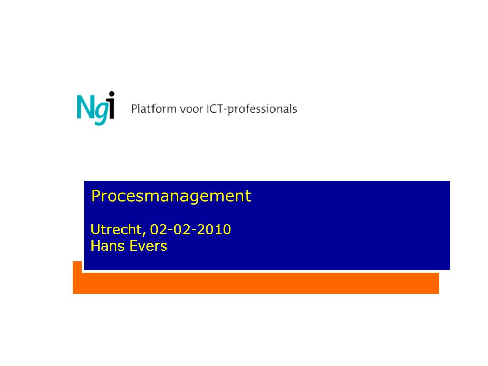 Procesmanagement Utrecht, 02-02-2010 Hans Evers