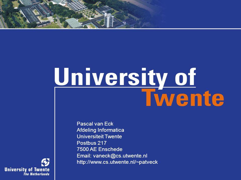 Pascal van Eck Afdeling Informatica Universiteit Twente Postbus 217 7500 AE Enschede Email: vaneck@cs.utwente.nl http://www.cs.utwente.nl/~patveck