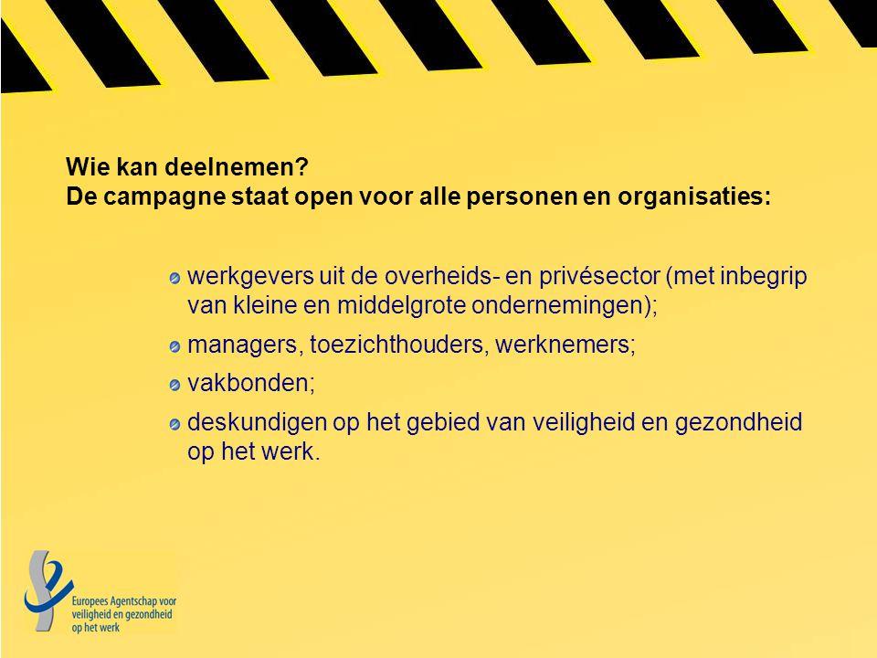 Wie kan deelnemen De campagne staat open voor alle personen en organisaties: