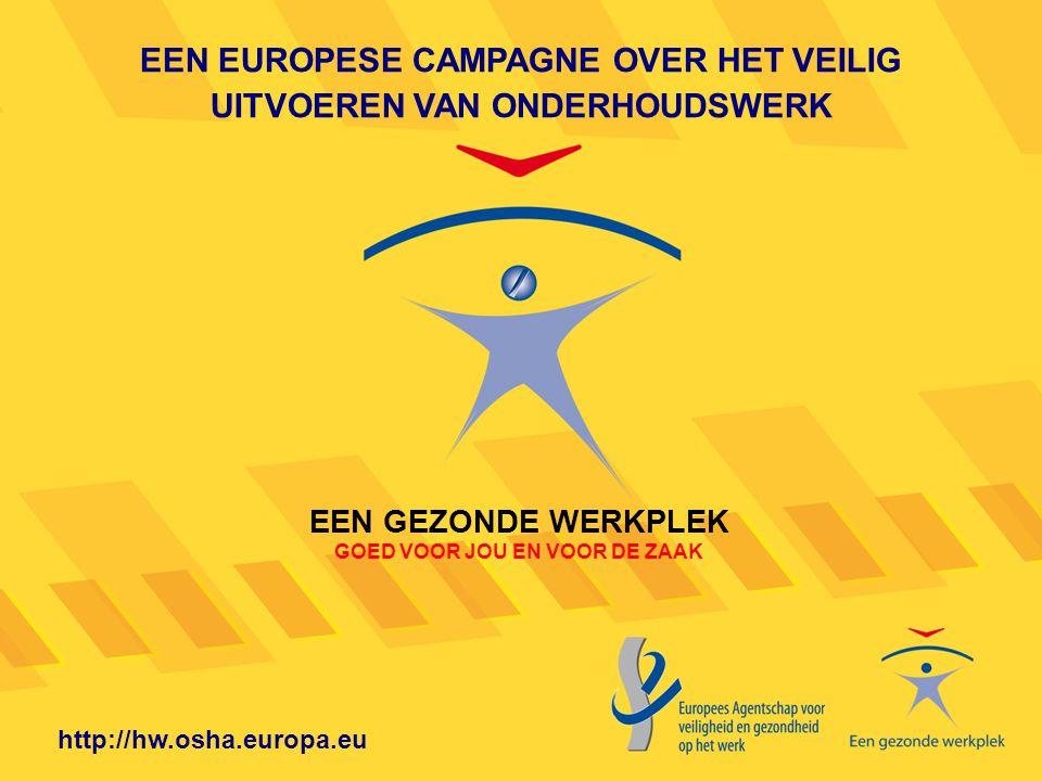 EEN EUROPESE CAMPAGNE OVER HET VEILIG UITVOEREN VAN ONDERHOUDSWERK