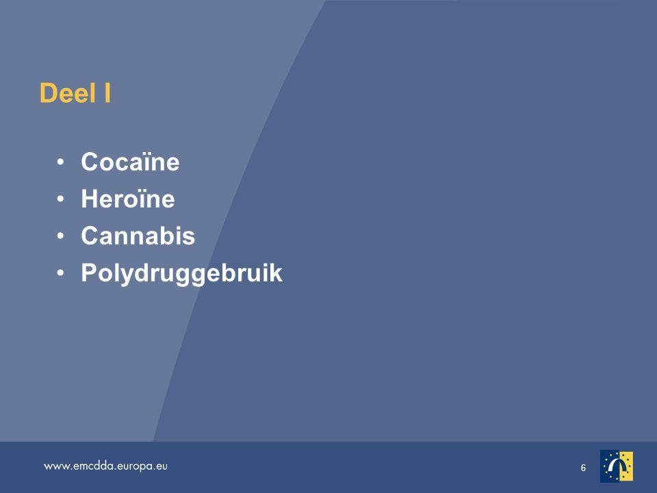 Deel I Cocaïne Heroïne Cannabis Polydruggebruik