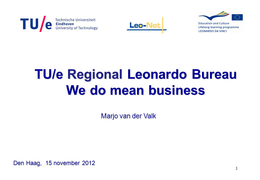 TU/e Regional Leonardo Bureau We do mean business