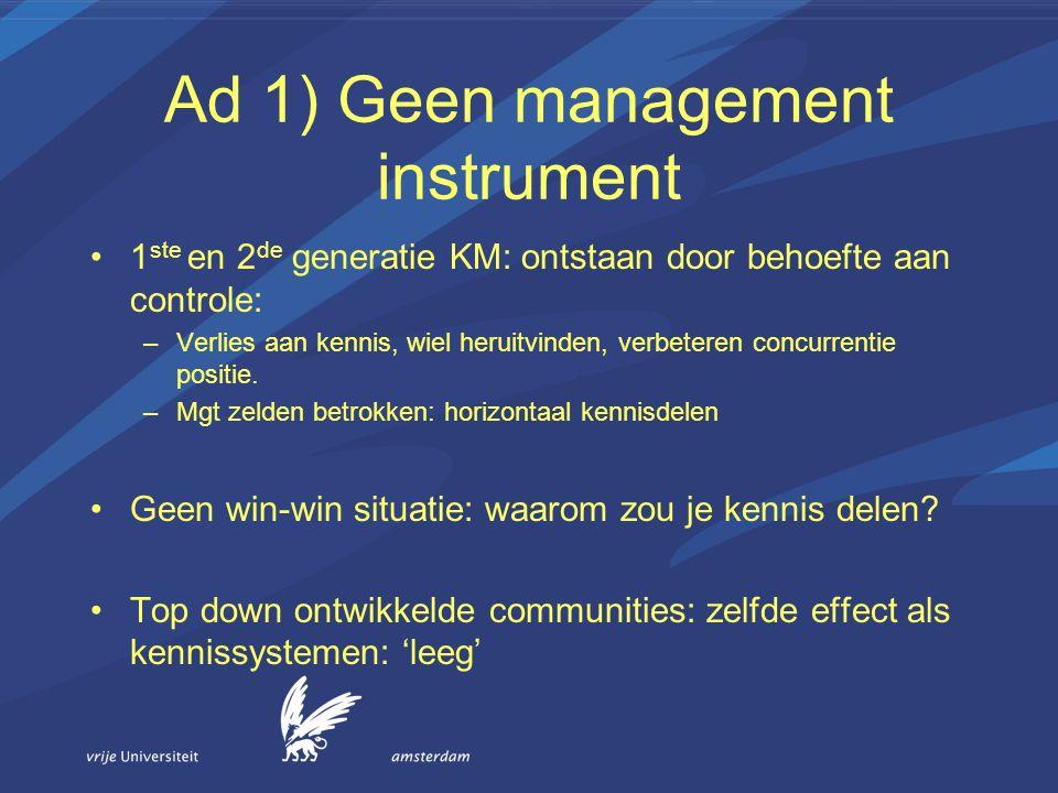 Ad 1) Geen management instrument