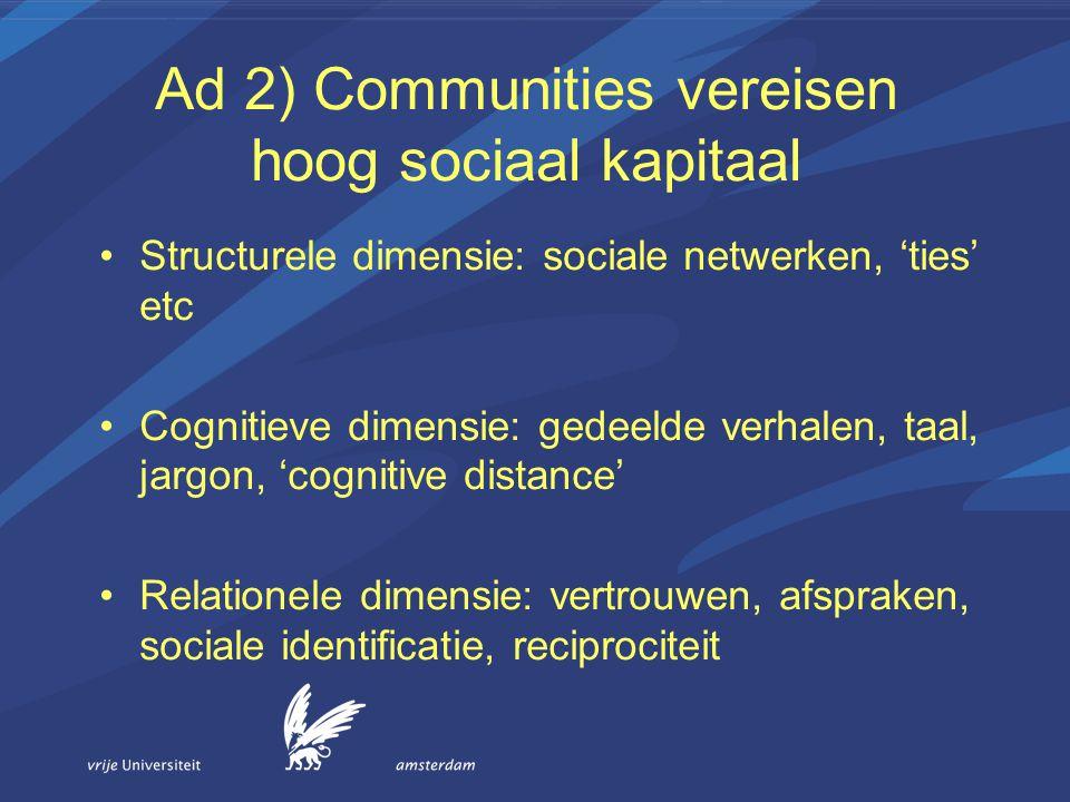 Ad 2) Communities vereisen hoog sociaal kapitaal
