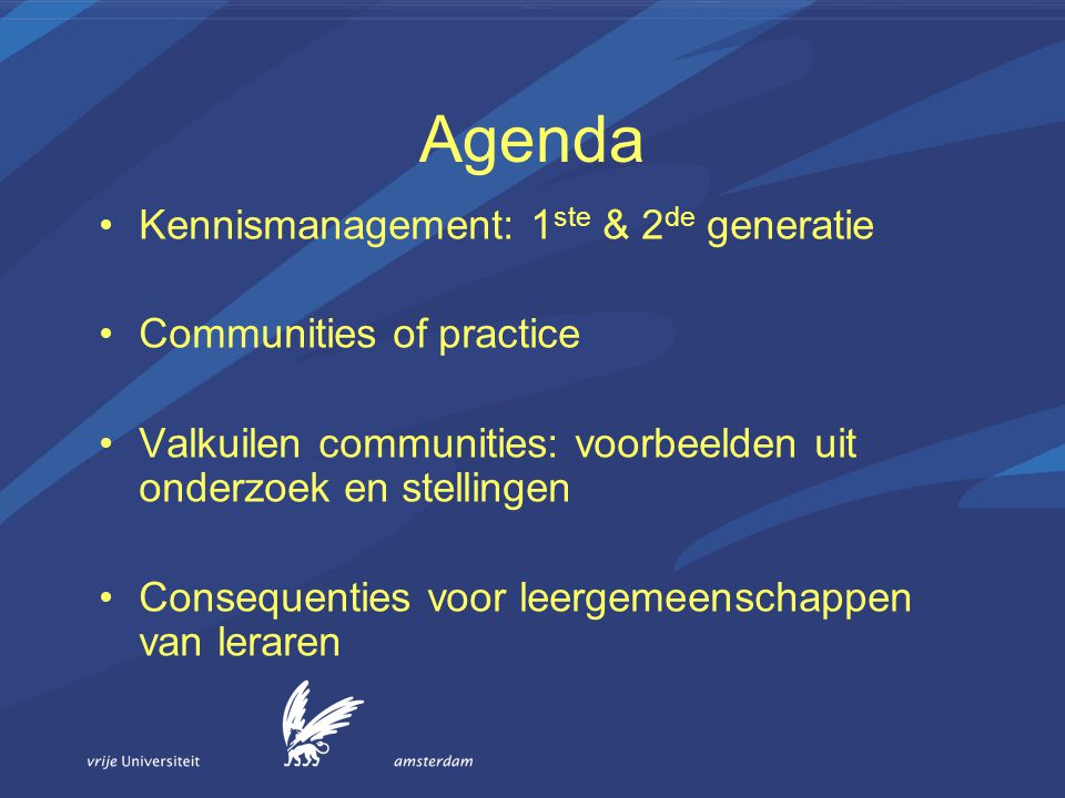 Agenda Kennismanagement: 1ste & 2de generatie Communities of practice