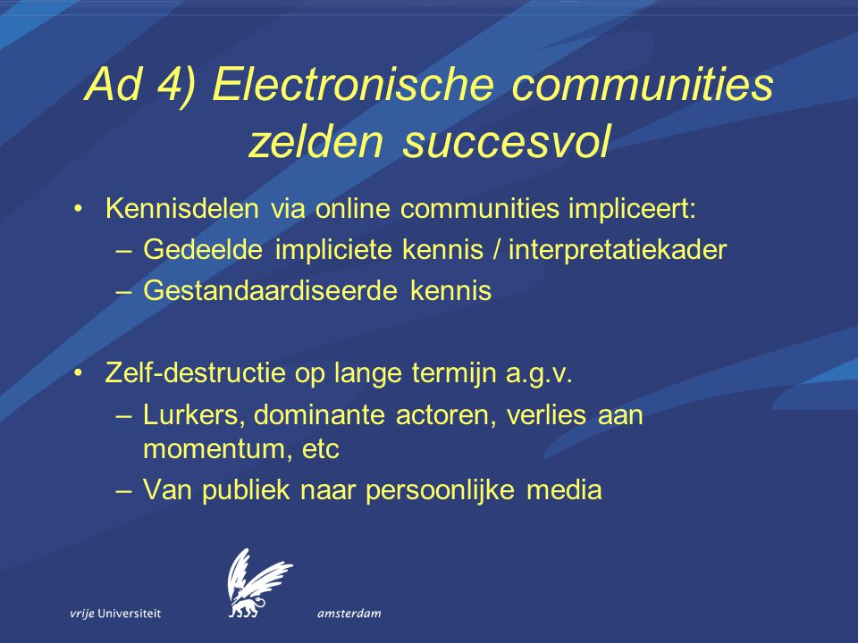 Ad 4) Electronische communities zelden succesvol