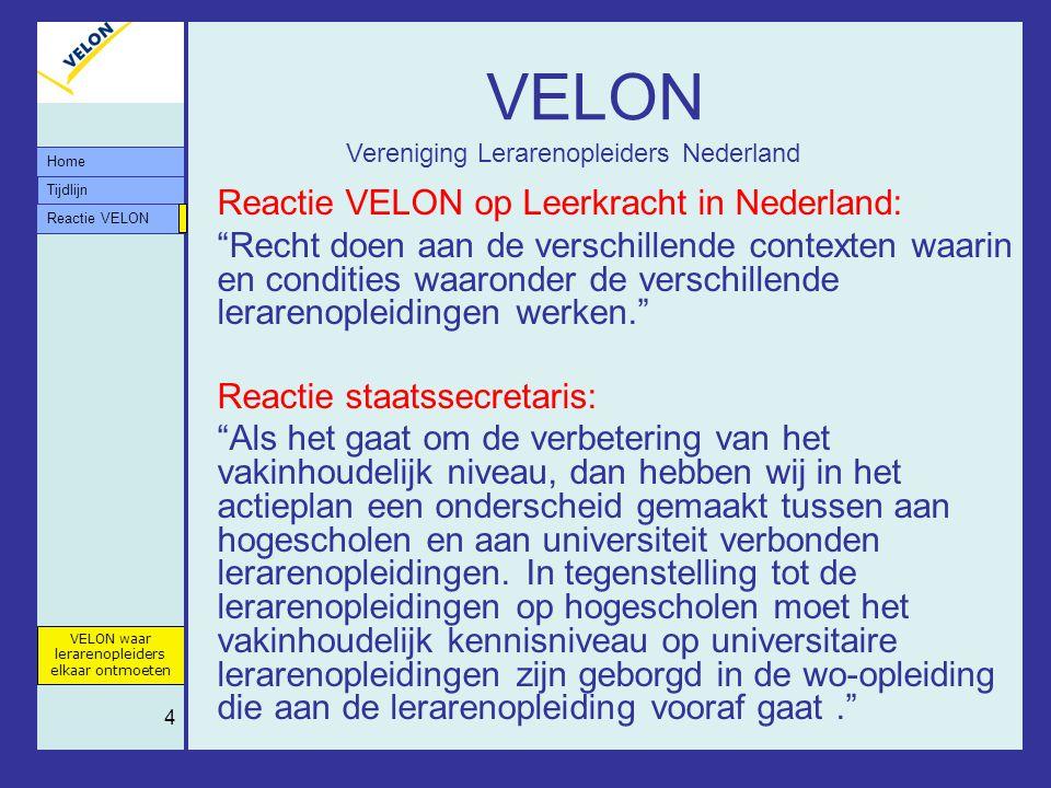 VELON Vereniging Lerarenopleiders Nederland. Reactie VELON op Leerkracht in Nederland: