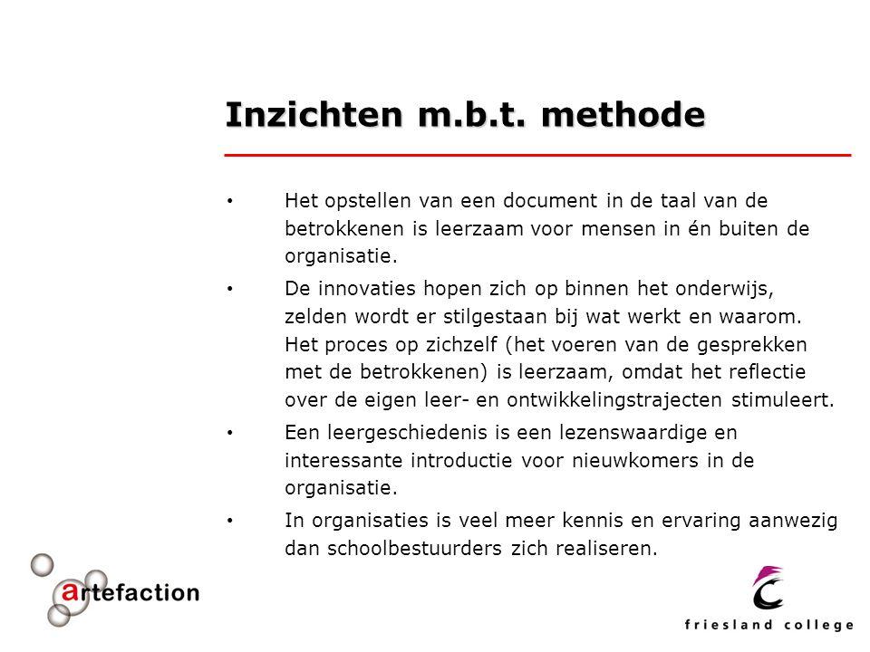 Inzichten m.b.t. methode Het opstellen van een document in de taal van de betrokkenen is leerzaam voor mensen in én buiten de organisatie.