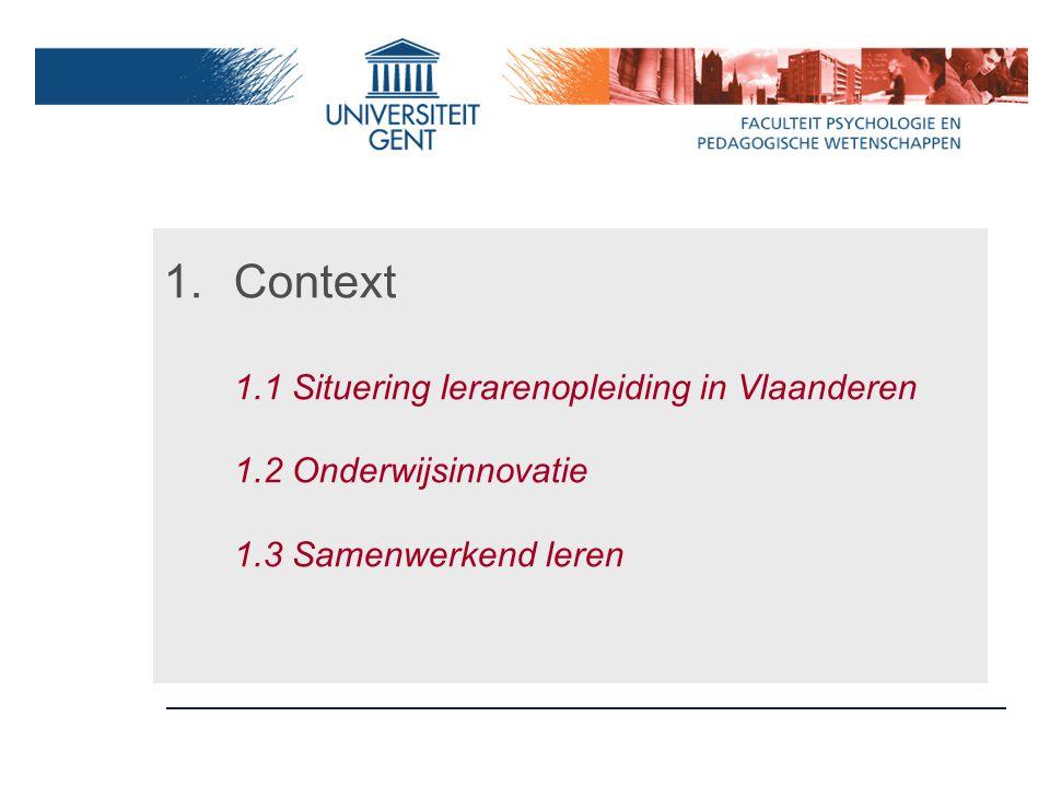 Context 1. 1 Situering lerarenopleiding in Vlaanderen 1