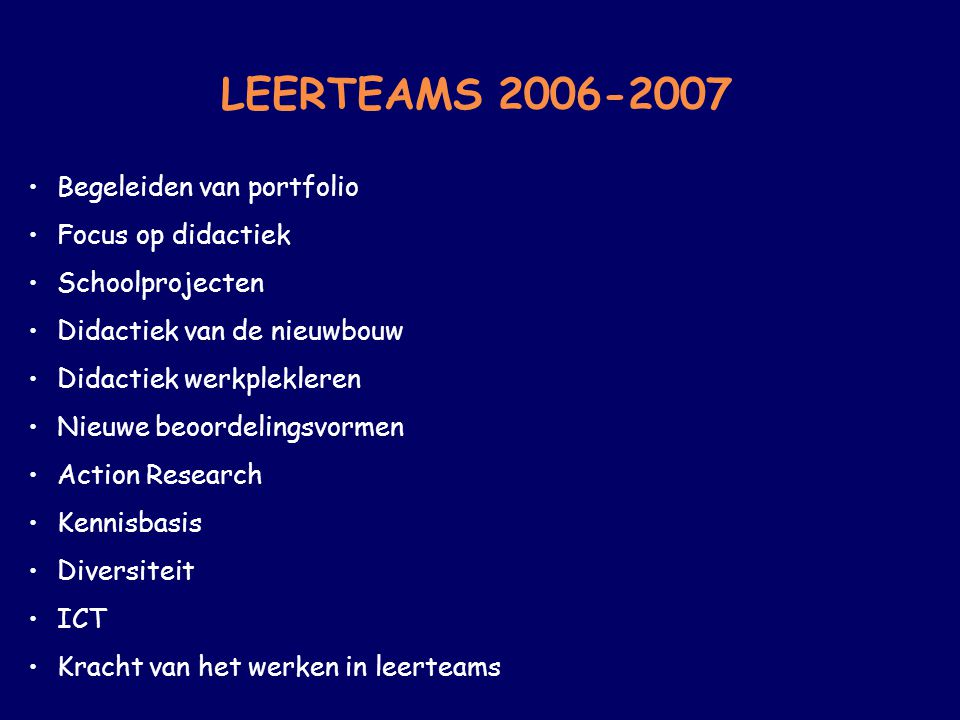 LEERTEAMS 2006-2007 Begeleiden van portfolio Focus op didactiek