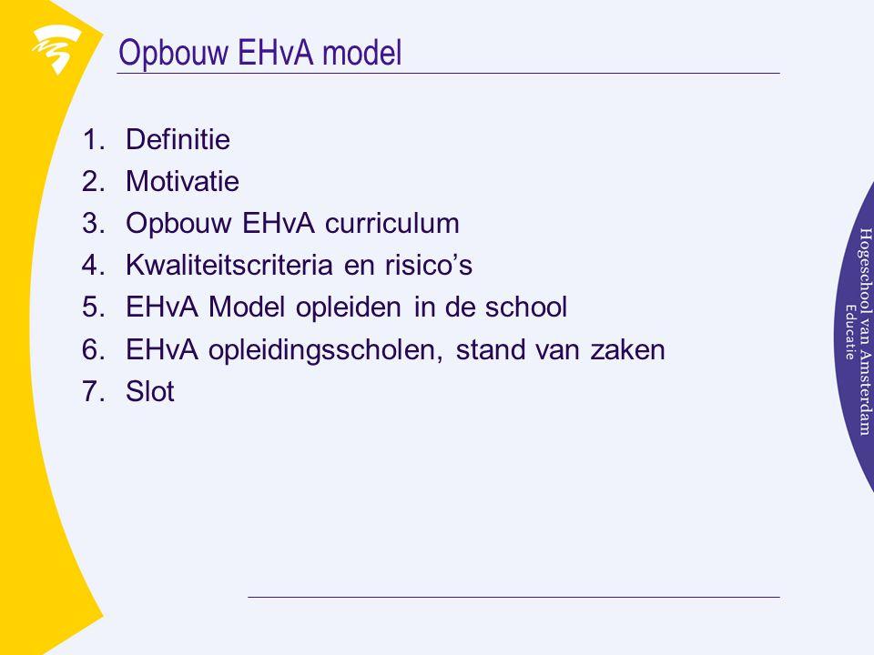 Opbouw EHvA model Definitie Motivatie Opbouw EHvA curriculum
