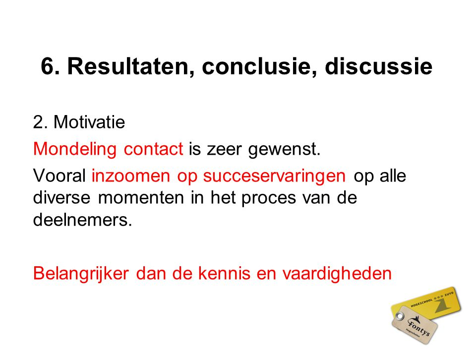 6. Resultaten, conclusie, discussie
