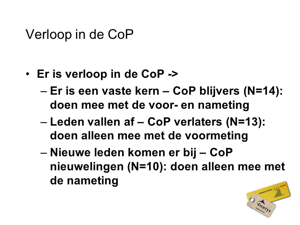 Verloop in de CoP Er is verloop in de CoP ->