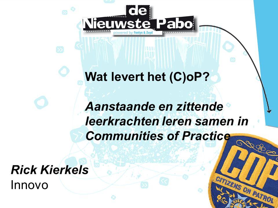 Wat levert het (C)oP Aanstaande en zittende leerkrachten leren samen in Communities of Practice