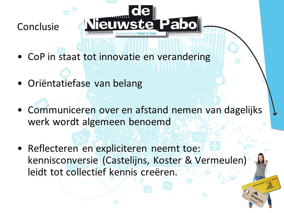 Conclusie CoP in staat tot innovatie en verandering. Oriëntatiefase van belang.