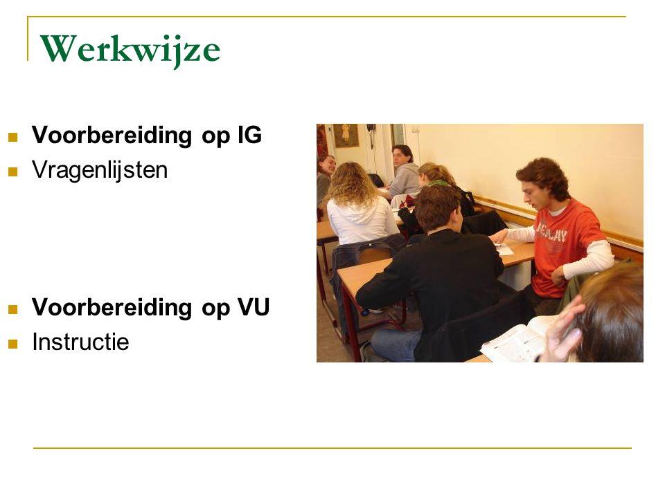Werkwijze Voorbereiding op IG Vragenlijsten Voorbereiding op VU