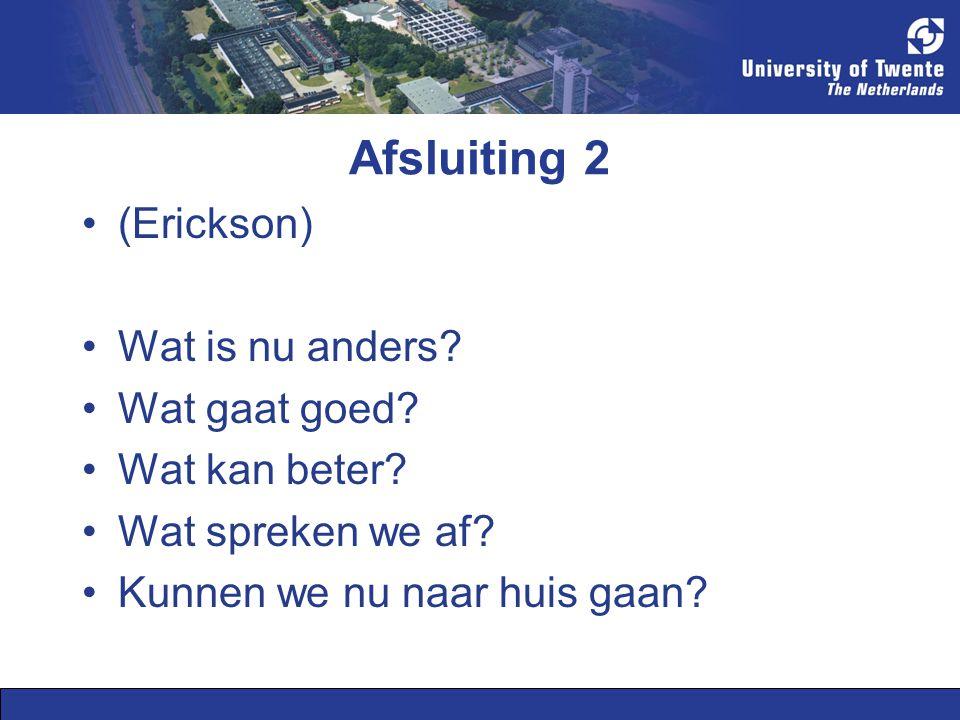 Afsluiting 2 (Erickson) Wat is nu anders Wat gaat goed
