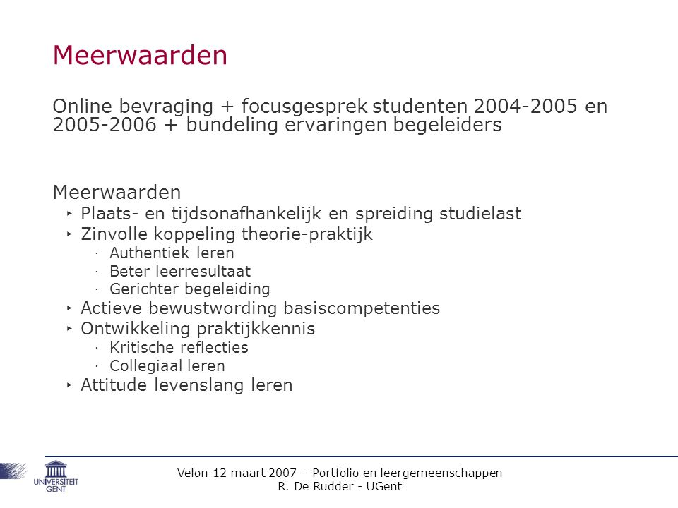 Meerwaarden Online bevraging + focusgesprek studenten 2004-2005 en 2005-2006 + bundeling ervaringen begeleiders.