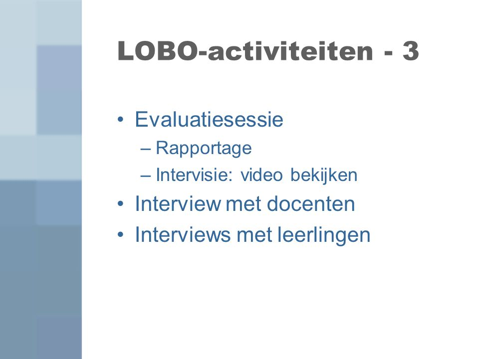 LOBO-activiteiten - 3 Evaluatiesessie Interview met docenten