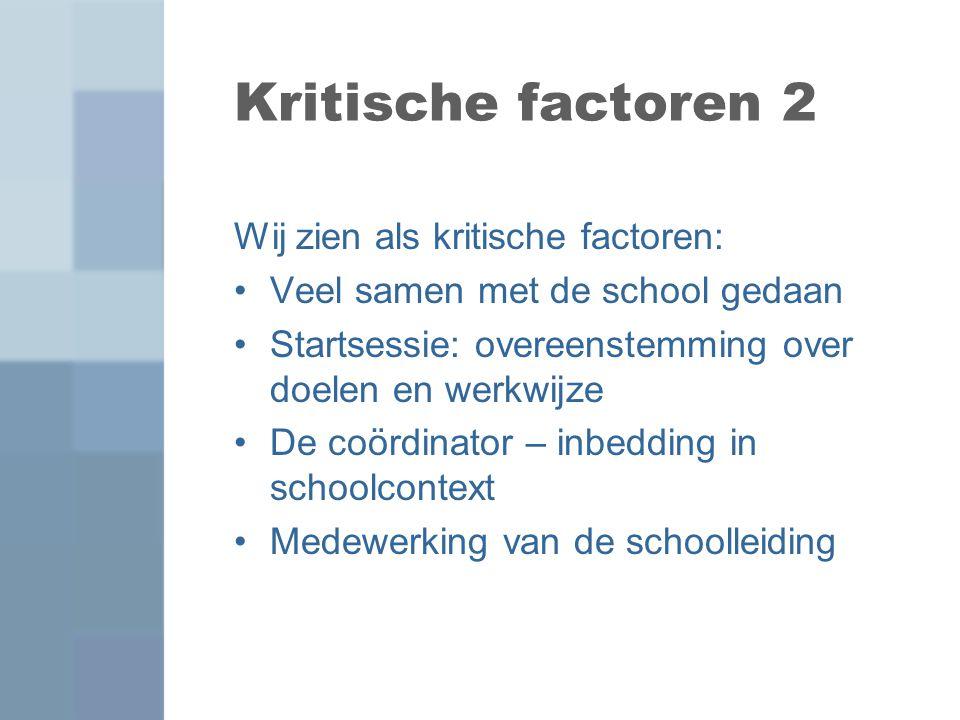 Kritische factoren 2 Wij zien als kritische factoren: